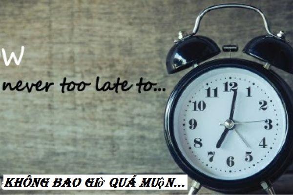 Không bao giờ quá muộn