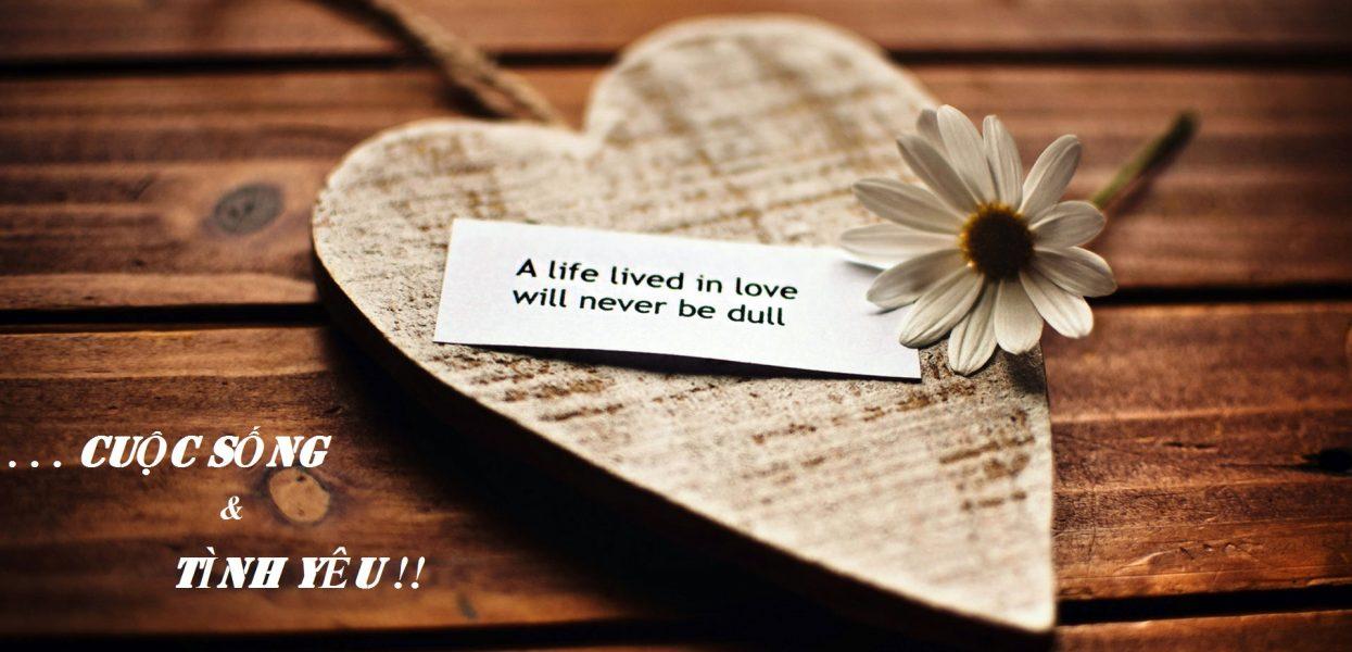 Những câu nói hay về cuộc sống và tình yêu
