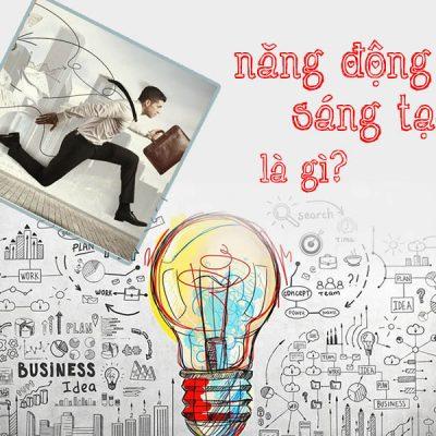 Năng động là gì? Năng động sáng tạo đem lại lời ích gì?